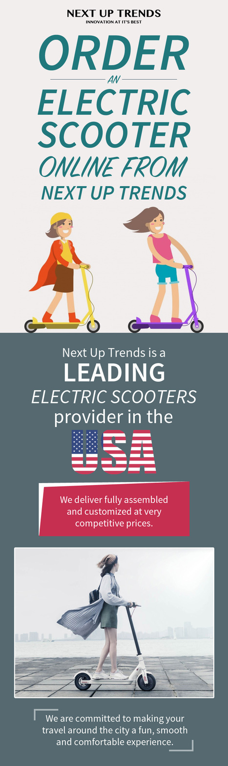 Visit Next Up Trends online to shop your favourite electric scooters online at the lowest prices. Our e-scooters are comfortable, lightweight, and environment-friendly.