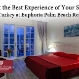 Get-the-Best-Experience-of-Your-Stay-in-Turkey-at-Euphoria-Palm-Beach-Resortabd2aafc21e6b1ed.th.jpg