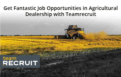 Get-Fantastic-Job-Opportunities-in-Agricultural-Dealership-with-Teamrecruit6cb19338e8fb5066.jpg